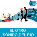 El otro sonido del río