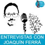 Entrevistas con Joaquín Ferrá